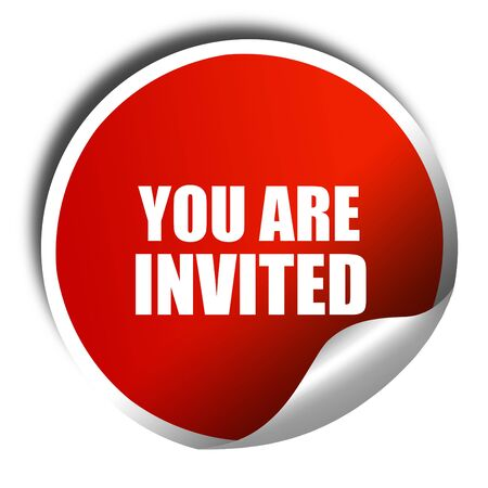 invited: you are invited, 3D rendering, red sticker with white text
