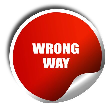 wrong way: wrong way, 3D rendering, red sticker with white text