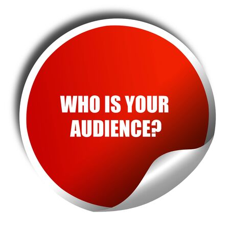 relevance: who is your audience, 3D rendering, red sticker with white text Stock Photo