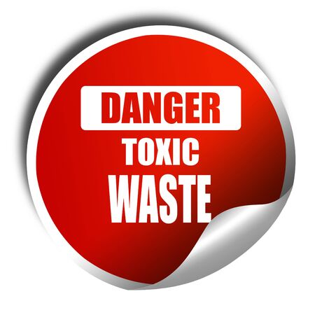toxic waste: Toxic waste sign with some smooth lines, 3D rendering, red sticker with white text