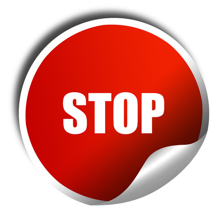 slow down: stop, 3D rendering, red sticker with white text