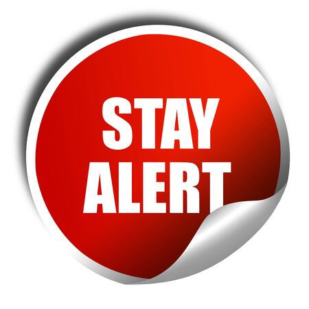 stay alert: stay alert, 3D rendering, red sticker with white text
