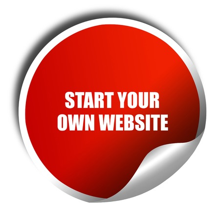 own: start your own website, 3D rendering, red sticker with white text