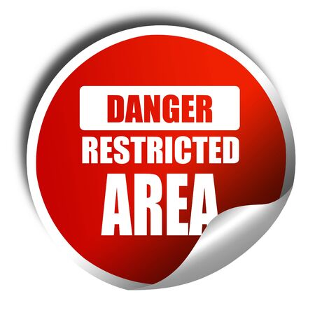 strangers: Restricted area sign with some smooth lines, 3D rendering, red sticker with white text