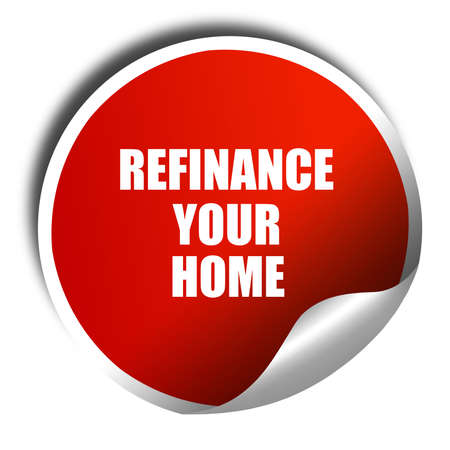 lender: refinance your home, 3D rendering, red sticker with white text
