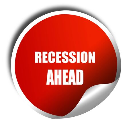 recession: recession ahead, 3D rendering, red sticker with white text