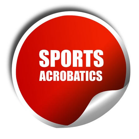 the acrobatics: sports acrobatics sign background, 3D rendering, red sticker with white text