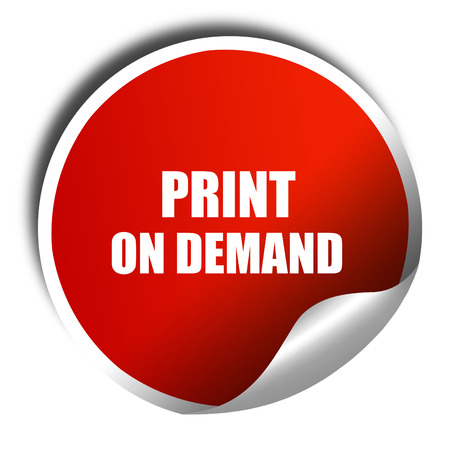 in demand: print on demand, 3D rendering, red sticker with white text