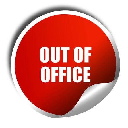 days gone by: out of office, 3D rendering, red sticker with white text