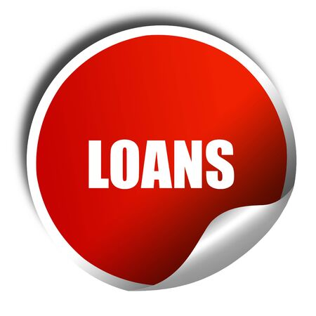 loans: loans, 3D rendering, red sticker with white text