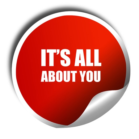 about you: its all about you, 3D rendering, red sticker with white text Stock Photo