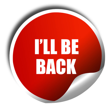will return: ill be back, 3D rendering, red sticker with white text Stock Photo