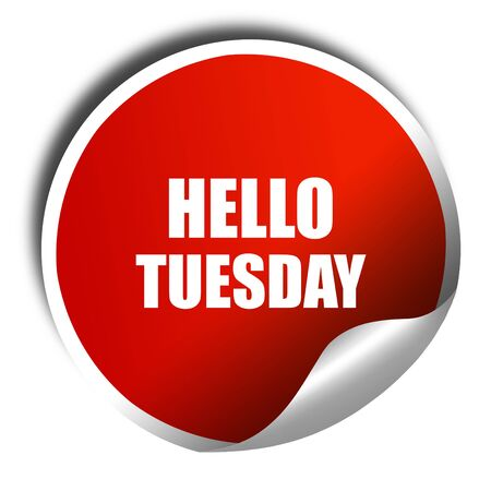 hello tuesday, 3D rendering, red sticker with white text