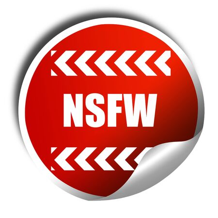 Not safe for work sign with some vivid colors, 3D rendering, red sticker with white text
