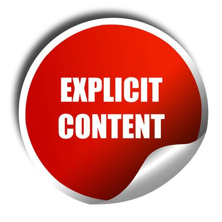 explicit: Explicit content sign with some vivid colors, 3D rendering, red sticker with white text