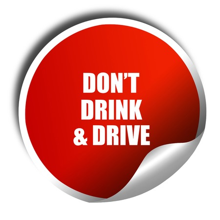 dont drink and drive: dont drink and drive, 3D rendering, red sticker with white text Stock Photo
