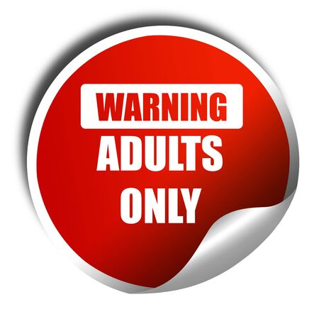 adults only sign with some vivid colors, 3D rendering, red sticker with white text