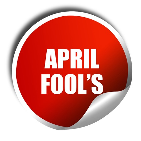 hoax: april fools, 3D rendering, red sticker with white text