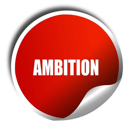 ambition: ambition, 3D rendering, red sticker with white text