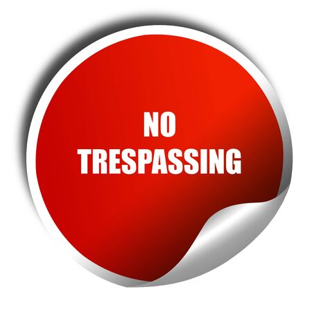 trespassing: No trespassing sign with black and orange colors, 3D rendering, red sticker with white text