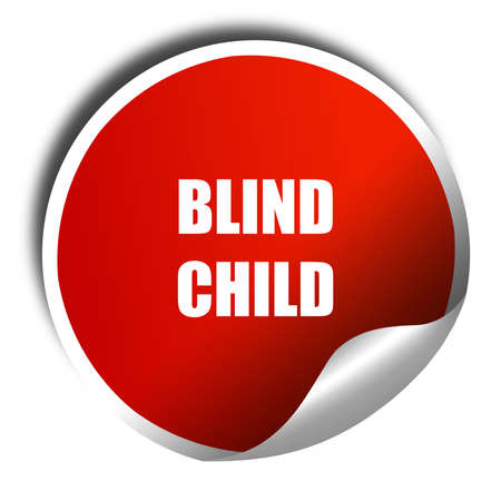 blind child: Blind child area sign with some soft spots and highlights, 3D rendering, red sticker with white text