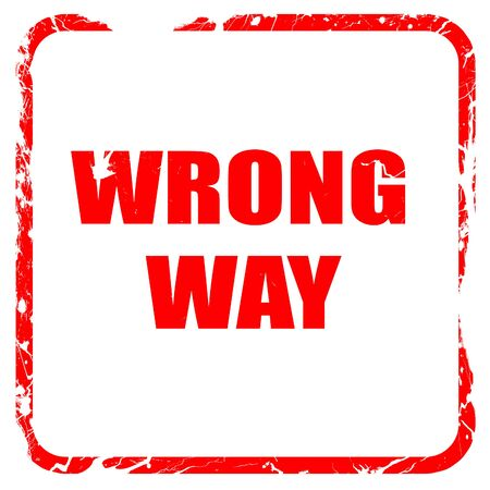 wrong way: wrong way, red rubber stamp with grunge edges
