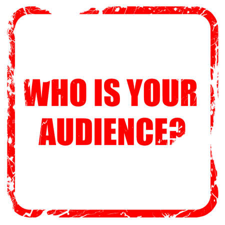 prospecting: who is your audience, red rubber stamp with grunge edges