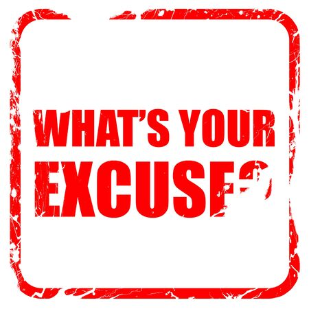 pardon: whats your excuse, red rubber stamp with grunge edges