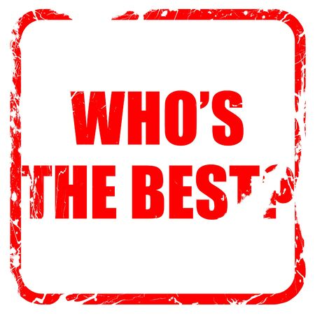 pep: whos the best, red rubber stamp with grunge edges Stock Photo