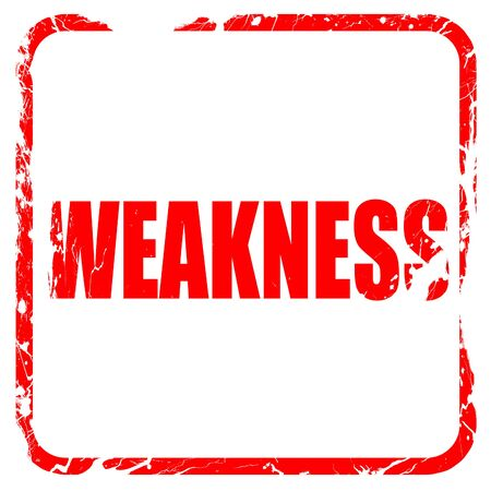 weakness: weakness, red rubber stamp with grunge edges
