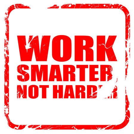 harder: work smarter not harder, red rubber stamp with grunge edges