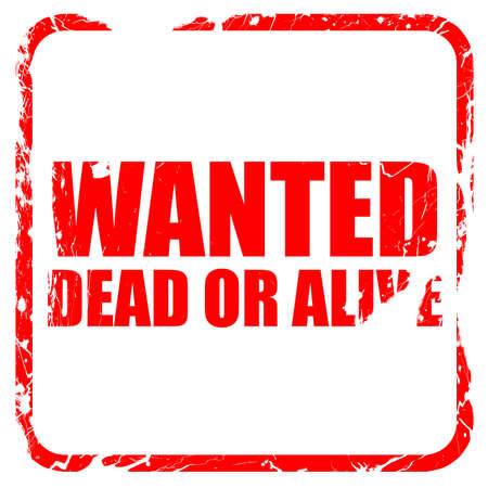 wanted dead or alive, red rubber stamp with grunge edges