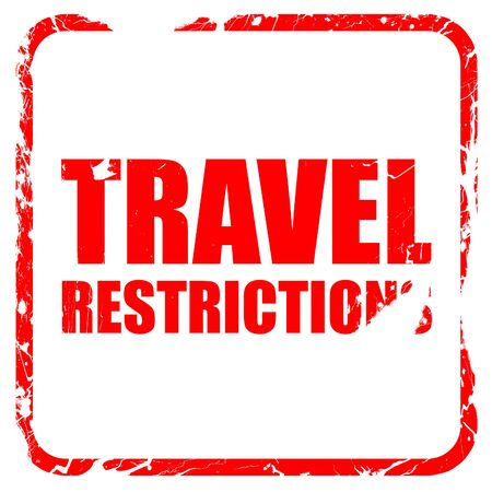 restrictions: travel restrictions, red rubber stamp with grunge edges