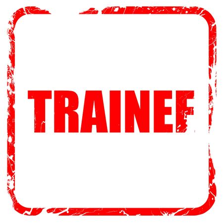 trainee: trainee, red rubber stamp with grunge edges
