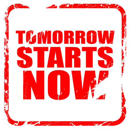 tomorrow: tomorrow starts now, red rubber stamp with grunge edges Stock Photo