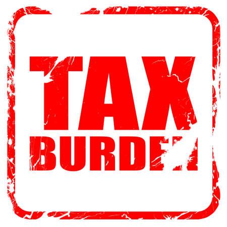 burden: tax burden, red rubber stamp with grunge edges