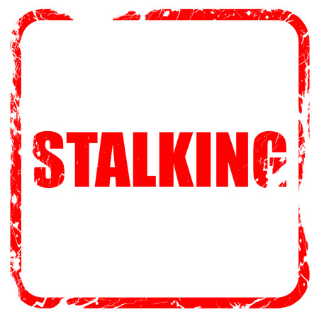 stalking: stalking, red rubber stamp with grunge edges