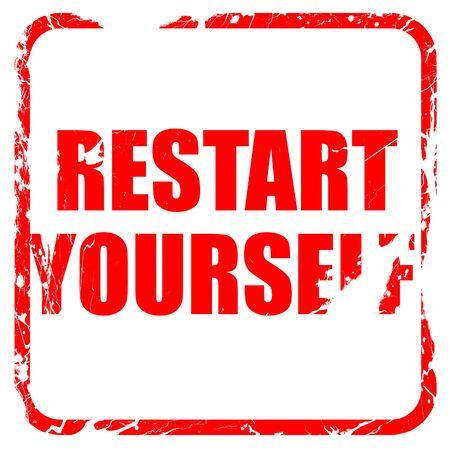 restart: restart yourself, red rubber stamp with grunge edges