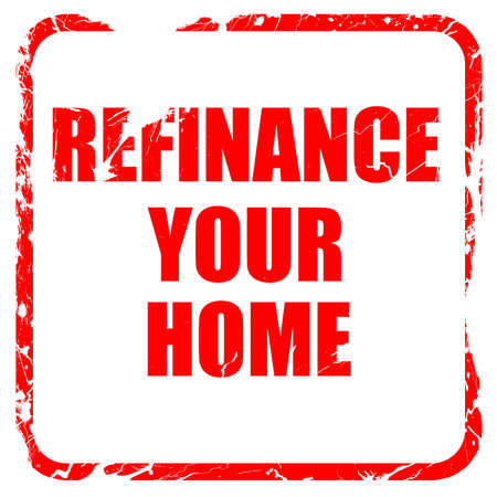 refinancing interest rates: refinance your home, red rubber stamp with grunge edges
