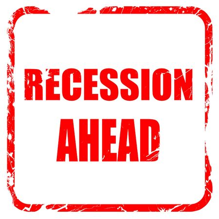 recession: recession ahead, red rubber stamp with grunge edges