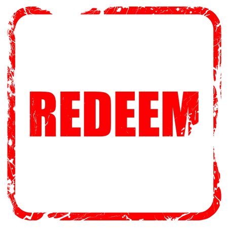 redeeming: redeem, red rubber stamp with grunge edges