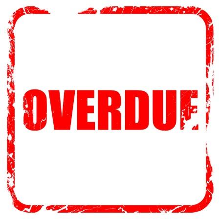 overdue: overdue, red rubber stamp with grunge edges