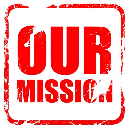 our company: our mission, red rubber stamp with grunge edges