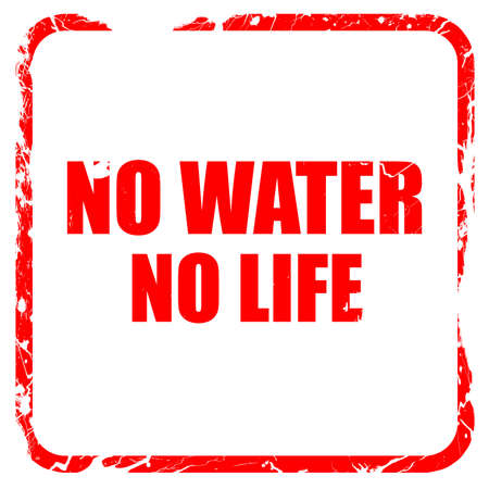 no water: no water no life, red rubber stamp with grunge edges Stock Photo