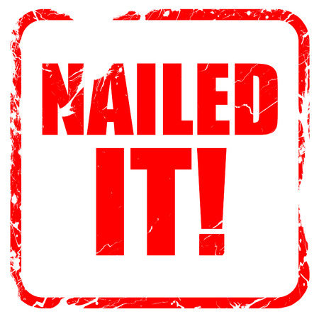 nailed: nailed it!, red rubber stamp with grunge edges