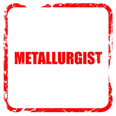 metallurgist: metallurgist, red rubber stamp with grunge edges Stock Photo