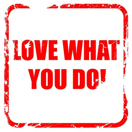 love stamp: love what you do, red rubber stamp with grunge edges