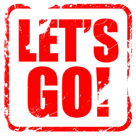 no rush: lets go!, red rubber stamp with grunge edges