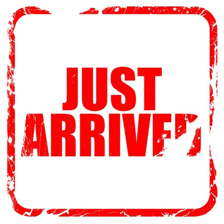 just arrived: just arrived, red rubber stamp with grunge edges