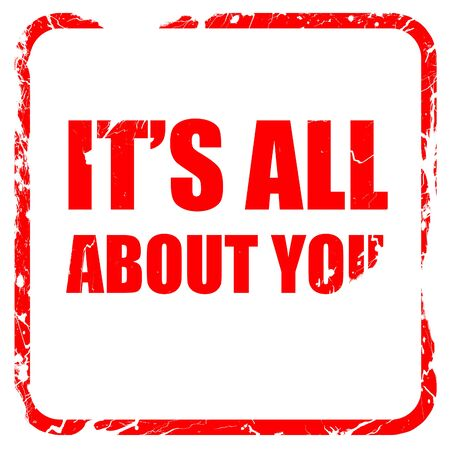 about you: its all about you, red rubber stamp with grunge edges